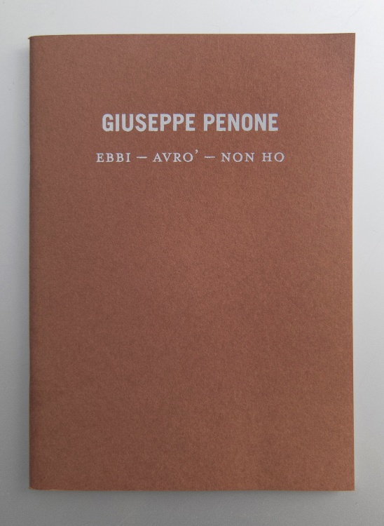 Giuseppe Penone<br>Ebbi, Avrò, Non ho